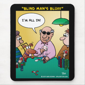 """""""Blind Man's Bluff"""" Mouse Pad"""