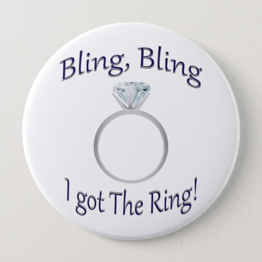 Bling, Bling I got the Ring! Large Button