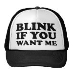 Blink If You Want Me Cap
