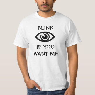 Blink want me humor value tee