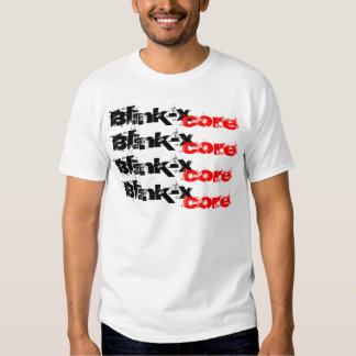 Blink-x, Blink-x, Blink-x, Blink-x, core, core,... T Shirt