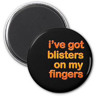 Blistered Fingers Magnet
