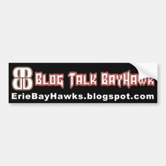 Blog Talk BayHawk bumper sticker