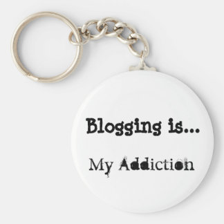 Blogging is My Addiction Keychain