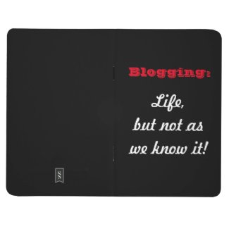 Blogging: Life, but not as we know it! Journal