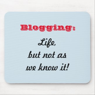 Blogging: Life, but not as we know it! Mousemat