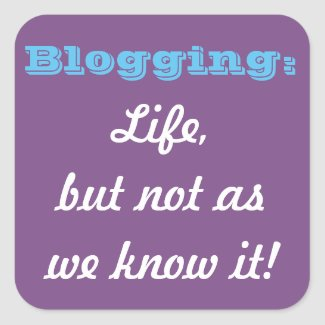 Blogging: Life, but not as we know it! Stickers