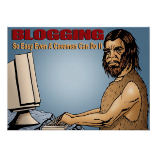 Blogging So Easy Even a Caveman Can Do It  Poster