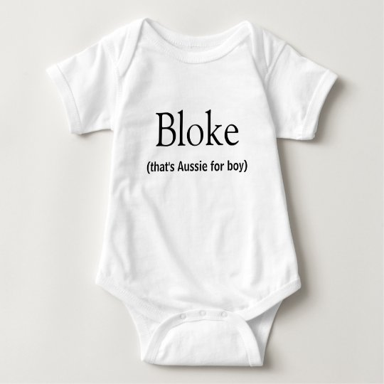 Bloke, (that's Aussie for boy). Australian Slang Baby Bodysuit