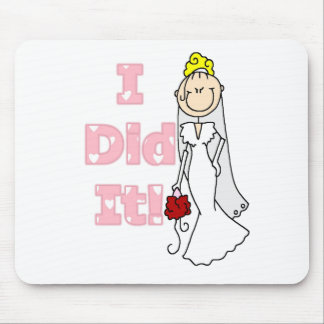 Blond Bride I Did It Tshirts and Gifts Mousepads