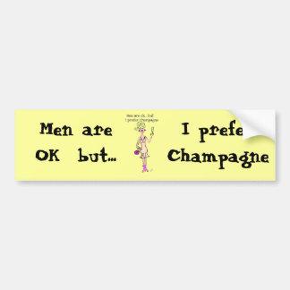 "Blonde ""Men are ok but..."" ""I prefer champagne"" Bumper Sticker"