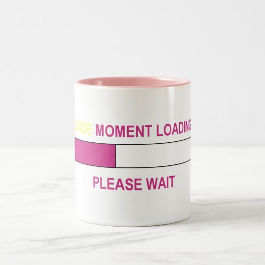 BLONDE MOMENT LOADING Two-Tone COFFEE MUG