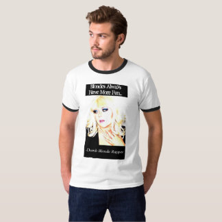 Blondes Always Have More Fun T-Shirt