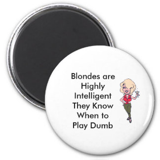 Blondes are Highly IntelligentThey... 6 Cm Round Magnet
