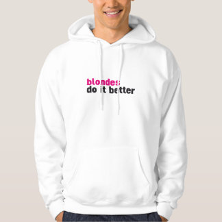 Blondes do it better hoodies