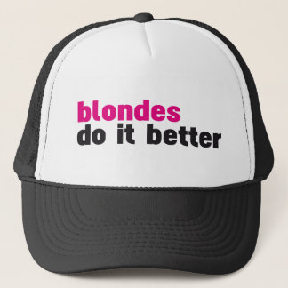 Blondes do it better trucker hat
