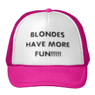 BLONDES HAVE MORE FUN!!!!! CAP