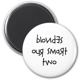 BLONDES OUR SMART TWO MAGNET