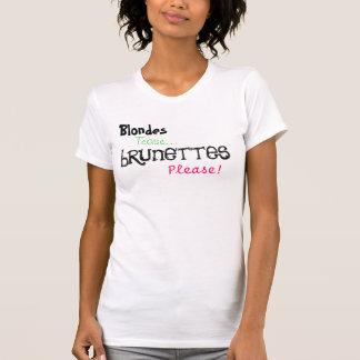 Blondes Tease... brunettes Please! T Shirts