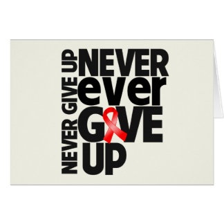 Blood Cancer Never Ever Give Up Greeting Card