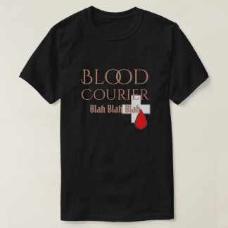 Blood Courier Blah Vampire T-Shirt