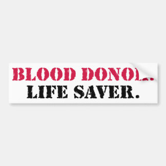 Blood Donor. Life Saver. Bumper Sticker