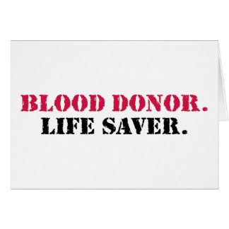Blood Donor. Life Saver. Card