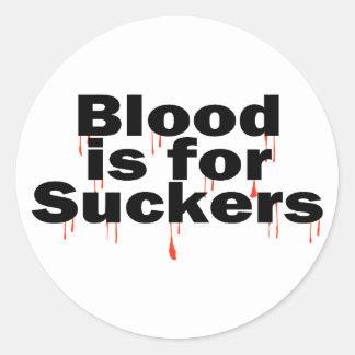 Blood Is For Suckers Round Sticker