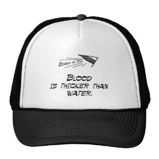 Blood is thicker than water trucker hats