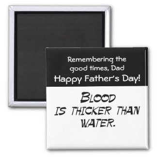 Blood is thicker than water square magnet