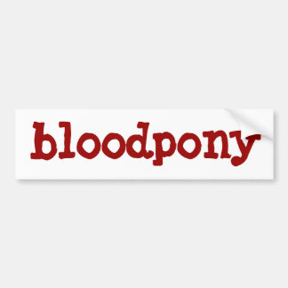 Blood Pony basic Bumper Sticker