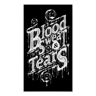 Blood, Sweat, & Tears - Poster (Black)