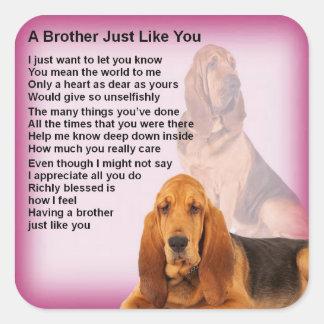 Bloodhound Dog Design & Brother Poem Square Sticker
