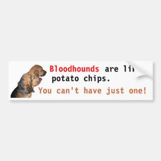 Bloodhounds, are like, potato chips . . . bumper sticker