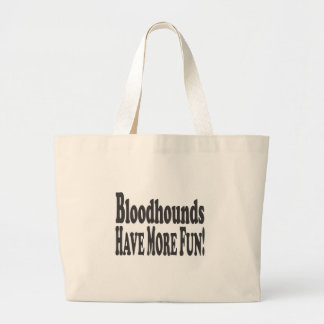 Bloodhounds Have More Fun! Bags