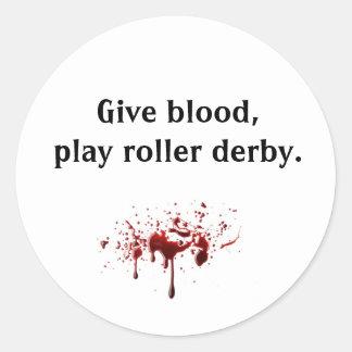 bloodsplat, Give blood,play roller derby. Round Sticker