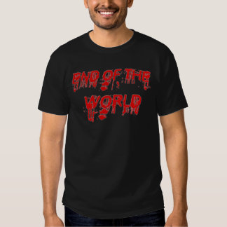 Bloody End of the World Shirt