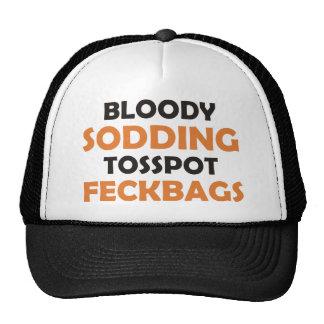 Bloody Sodding Tosspot Feckbag Trucker Hats