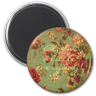 Bloom A Little Everyday on Vintage Roses 6 Cm Round Magnet