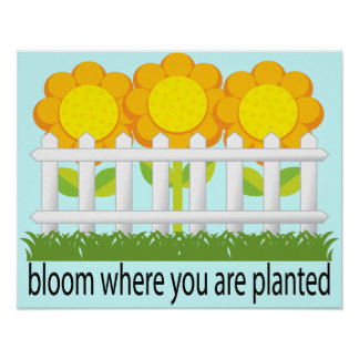 Bloom Where Planted Garden Print