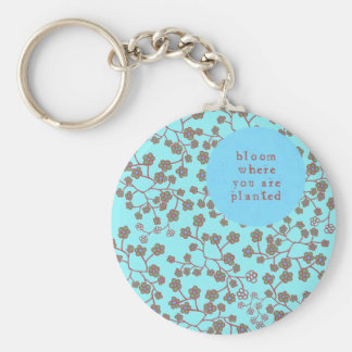 Bloom Where You Are Planted Basic Round Button Key Ring