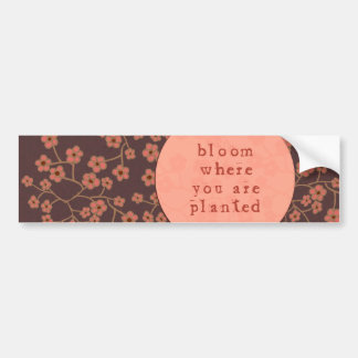 Bloom Where You Are Planted Bumper Sticker