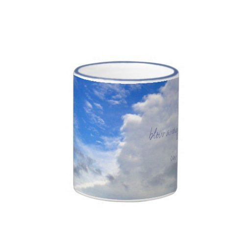 Blow away the clouds in life..., ph... coffee mugs