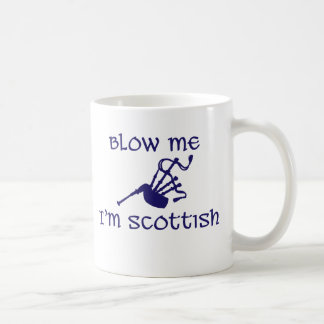 Blow me i'm Scottish Coffee Mug