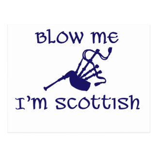 Blow me i'm Scottish Post Cards