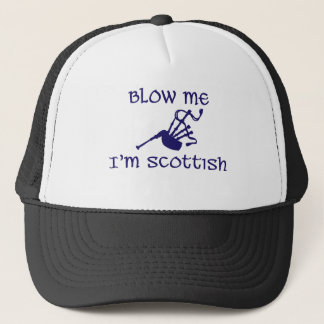 Blow me i'm Scottish Trucker Hat
