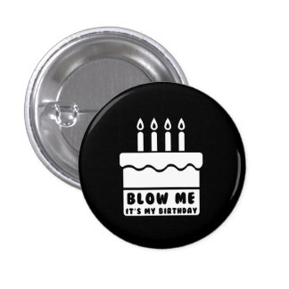 Blow Me It's My Birthday 3 Cm Round Badge