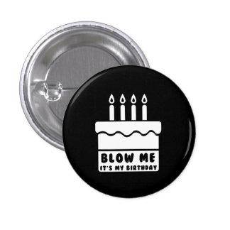 Blow Me It's My Birthday 3 Cm Round Badge