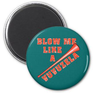 Blow Me Like a Vuvuzela Funny Tshirts Fridge Magnet
