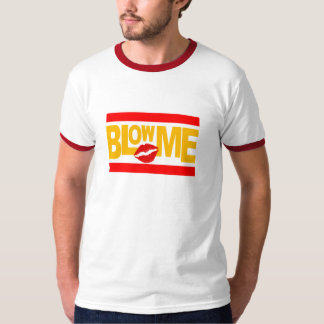 Blow Me shirt - choose style & color
